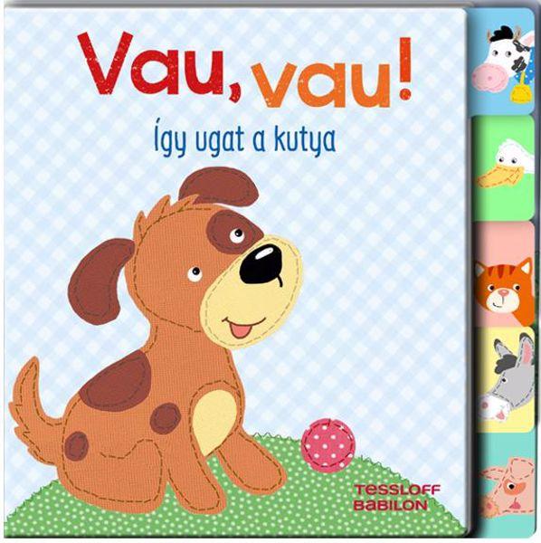Babilon Vau, vau - Így ugat a kutya  gyermekkönyv - Brendon - 76631